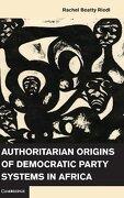 Authoritarian Origins of Democratic Party Systems in Africa (libro en Inglés) - Rachel Beatty Riedl - Cambridge University Press