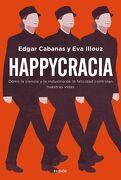 Happycracia - Cabanas, Edgar,Illouz, Eva - Planeta