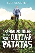El Señor Doubler y el Arte de Cultivar Patatas (Harpercollins)