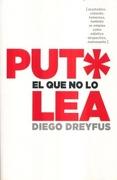 Puto el que no lo lea - Diego Dreyfus - Rodrigo Porrúa