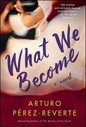 What we Become: A Novel (libro en Inglés) - Arturo Perez-Reverte - Washington Square Press