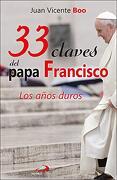 33 Claves del Papa Francisco: Los Años Duros: 106 (Caminos)