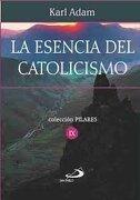 La Escencia del Catolicismo