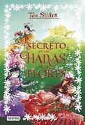 El Secreto de las Hadas de las Flores: 5 (Tea Stilton) - Tea Stilton - Destino Infantil & Juvenil