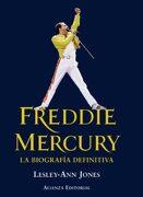 Freddie Mercury: La Biografía Definitiva - Lesley-Ann Jones - Alianza