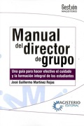 Manual del Director de Grupo - José Guillermo Martínez Rojas - Magisterio