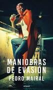 Maniobras de Evasion - Pedro Mairal - Emece