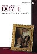 Todo Sherlock Holmes - Arthur Conan Doyle - Cátedra