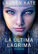 La Ultima Lagrima. Atlantida - Lauren Kate - Montena