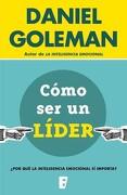 Cómo ser un Líder:  Por qué la Inteligencia Emocional sí Importa? (no Ficción) - Daniel Goleman - B De Bolsillo