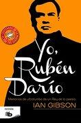 Yo, Rubén Darío (b de Bolsillo) - Ian Gibson - B De Bolsillo
