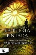 La Puerta Pintada - Carlos Aurensanz - B De Bolsillo