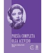 Poesía Completa Olga Acevedo - María Inés Zaldívar Ovalle - Ediciones UC