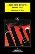 La Justicia de Selb - Bernhard Schlink; Walter Popp - Anagrama