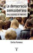 Democracia Semisoberana - Carlos Huneeus - Taurus