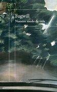 Nuestro Modo de Vida - Roberto Fogwill - Alfaguara