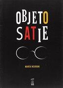Objeto Satie - María Negroni - Caja Negra
