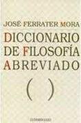 Diccionario de Filosofia Abreviado - Jose Ferrater Mora - Debolsillo