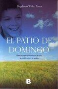 El Patio de Domingo - Magdalena Walker - Ediciones B