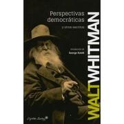 Perspectivas Democraticas y Otros Escritos - Walt Whitman - Capitán Swing