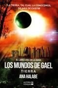 Mundos de Gael los Libro uno Tierra - Ana Halabe - Autoria