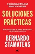 Soluciones Practicas 30 Estrategias Para Potenciar mis Fortalezas y Resolver los Conflictos - Bernardo Stamateas - Vergara