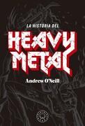 La Historia del Heavy Metal - Andrew O'neill - Blackie Books