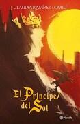 El Principe del sol - Ramirez Lomeli - Planeta