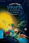 Serafin , el Escritor y la Bruja - Piñeiro Claudia - Alfaguara Infantil