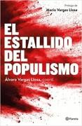 El Estallido del Populismo - ÁLvaro Vargas Llosa - Planeta