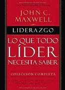 Lo que Todo Lider Necesita Saber - John C. Maxwell - Grupo Nelson