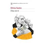 Días sin ti: Premio Biblioteca Breve 2019 - Elvira Sastre - Planeta Publishing