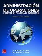 Administracion de Operaciones Produccion y Cadena de Suministros 15'ed - F.R. Jacobs. R.B. Chase - Mcgraw-Hill