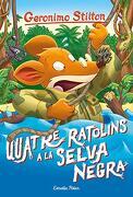 Quatre Ratolins a la Selva Negra (Geronimo Stilton. Els Grocs) (libro en Catalán)