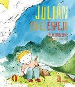 Julian en el Espejo - Bruzzone FÉLix Y Derka Pablo (Ilustrador) - Adriana Hidalgo Editora