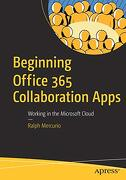 Beginning Office 365 Collaboration Apps: Working in the Microsoft Cloud (libro en Inglés)
