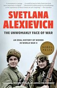 The Unwomanly Face of War: An Oral History of Women in World war ii (libro en Inglés) - Alexievich Svetlana - Random House Usa