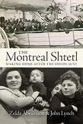 The Montreal Shtetl: Making Home After the Holocaust (libro en Inglés)