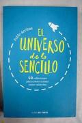 El universo de lo sencillo: 50 reflexiones para crecer y amar como valientes