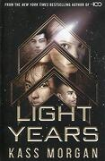 Light Years: The Thrilling new Novel From the Author of the 100 Series: Light Years Book one (libro en Inglés)