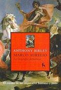 Marco Aurelio. El Retrato de un Emperador Humano y Justo: 018 (Varios Gredos) - Anthony Birley - Gredos
