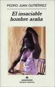 El Insaciable Hombre Araña (Narrativas Hispánicas) - Pedro Juan GutiÉRrez - Anagrama