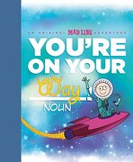 You're on Your Way!  An Original mad Libs Adventure (libro en Inglés) - Brian Elling - Mad Libs