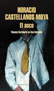 El Asco: Thomas Bernhard en san Salvador (Literatura Random House) - Horacio Castellanos Moya - Literatura Random House