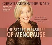 The Secret Pleasures of Menopause (libro en Inglés) (Audiolibro) - Dr Christiane Northrup - Hay House Uk