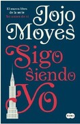 Sigo Siendo yo (yo Antes de tí #3) - Jojo Moyes - Suma