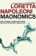 Maonomics: Why Chinese Communists Make Better Capitalists Than we do (libro en Inglés) - Loretta Napoleoni - Seven Stories Press