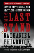 The Last Stand: Custer, Sitting Bull, and the Battle of the Little Bighorn (libro en Inglés) - Nathaniel Philbrick - Penguin Lcc Us