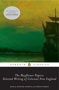The Mayflower Papers: Selected Writings of Colonial new England (libro en Inglés) - Nathaniel Philbrick - Penguin Publishing Group