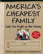 America's Cheapest Family Gets you Right on the Money: Your Guide to Living Better, Spending Less, and Cashing in on Your Dreams (libro en Inglés) - Steve Economides; Annette Economides - Three Rivers Pr